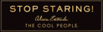 Stop Staring for The Cool People